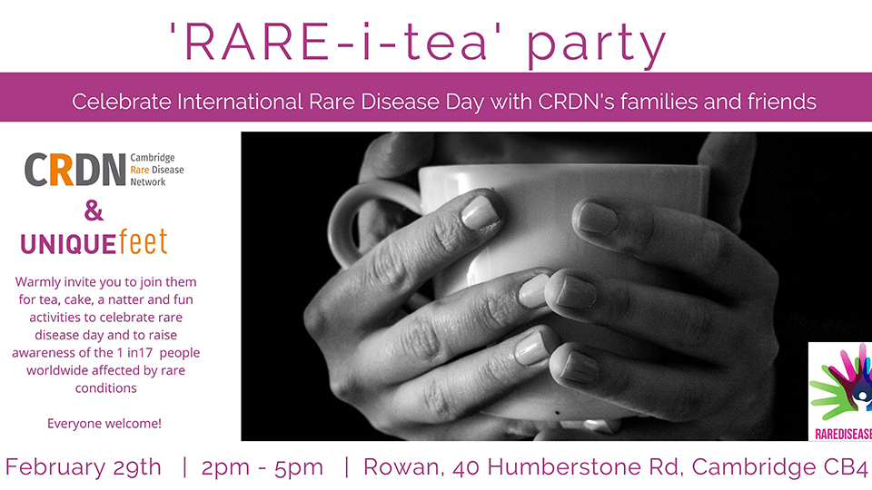 Cambridge Rare Disease Network - Cambridge Rare Disease Day Rare-i-Tea Party 29 Feb 2020 1