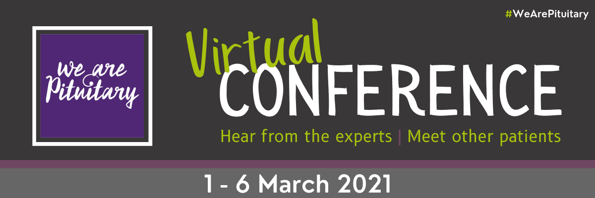 Pituitary Foundation Virtual Conference 1-6 March 21