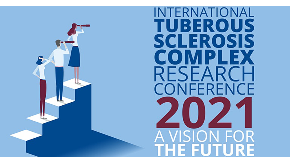 Cambridge Rare Disease Network - International TSC Research Conference 2021: A Vision for the Future 2